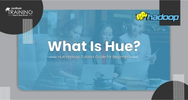 What Is Hue? Hue Hadoop Tutorial Guide for Beginners