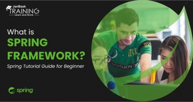 What Is Spring Framework? Spring Tutorial Guide for Beginner
