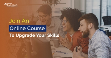 Join An Online Course To Upgrade Your Skills
