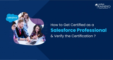 How to Get Certified as a Salesforce Professional and Verify the Certification