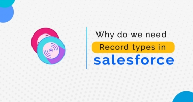How To Create Records Type For Custom Objects in Salesforce?