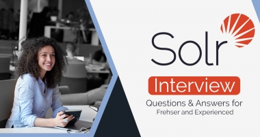 Top Apache Solr Interview Questions & Answers for Frehser and Experienced