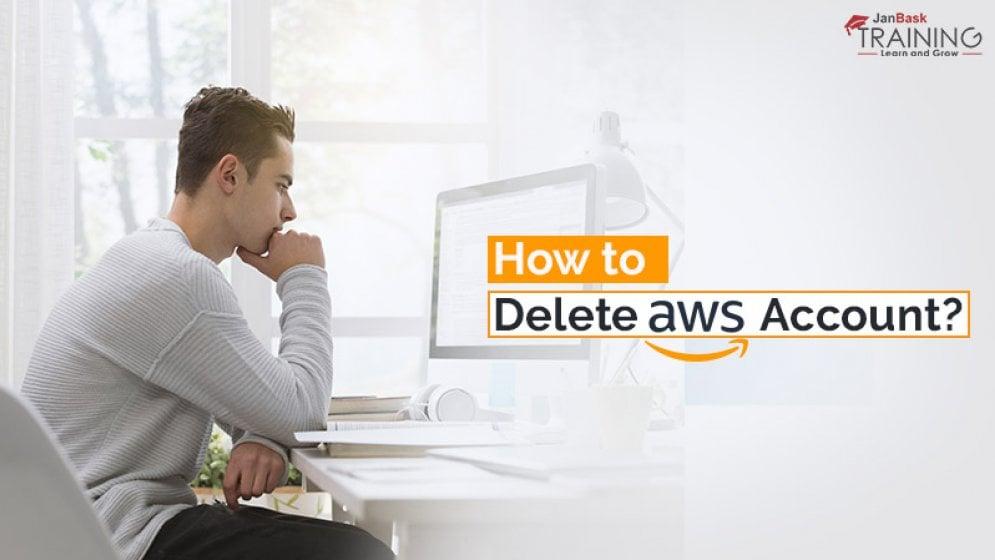 How to Delete AWS Account? Delete Amazon Web Service Account