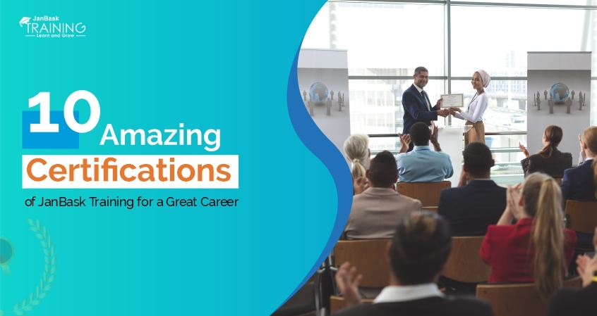 10 Amazing Certifications of JanBask Training for a Great Career