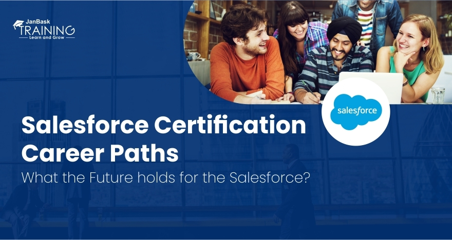 Salesforce Certification Career Paths - What the Future holds for the Salesforce?
