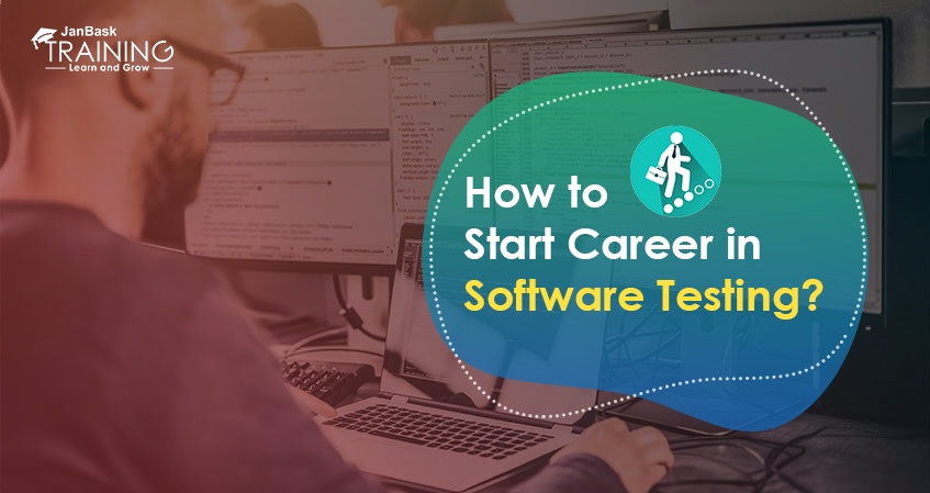 How to Start Career in Software Testing?