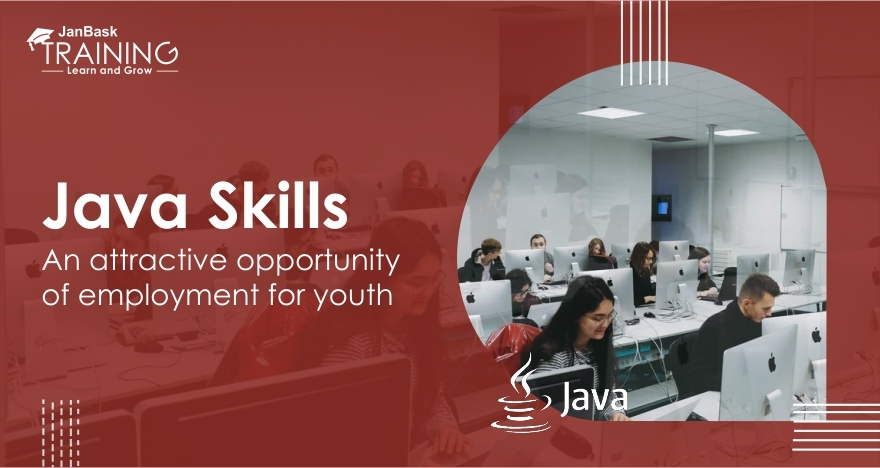 Java skills – An attractive opportunity of employment for youth