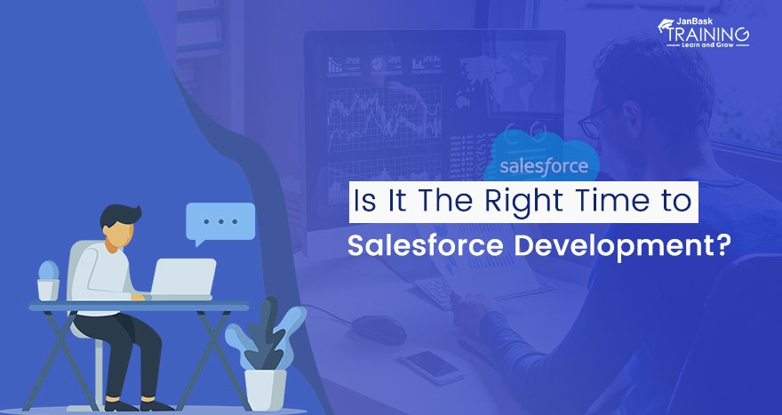 Is It The Right Time To Learn Salesforce Development, And What Its Future?