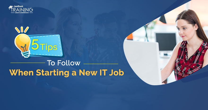 5 Tips to Follow When Starting a New IT Job