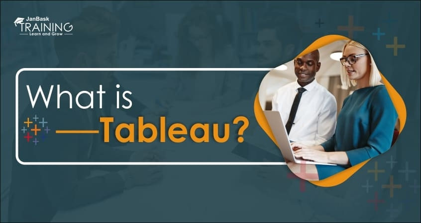 What Is Tableau? How To Use Tableau?