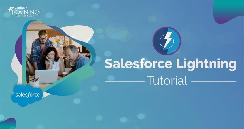 Salesforce Lightning Tutorial – Components, Framework, Platform