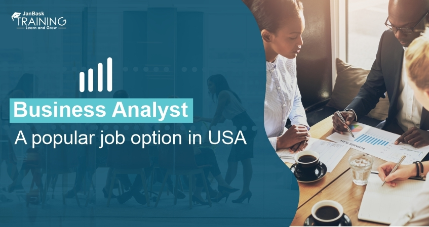 Know about Business Analyst- A popular job option in USA