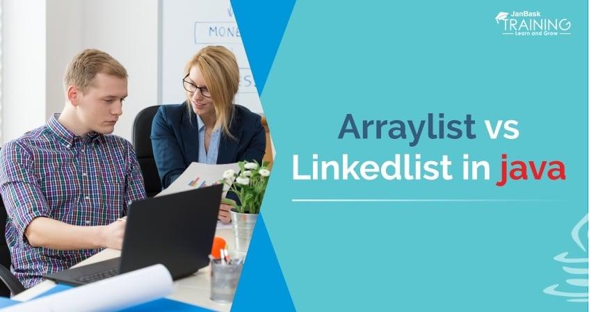 Difference between ArrayList & LinkedList