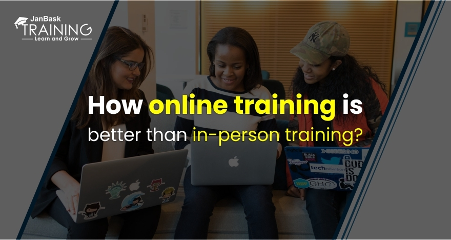 How Online Training is Better Than In-Person Training?