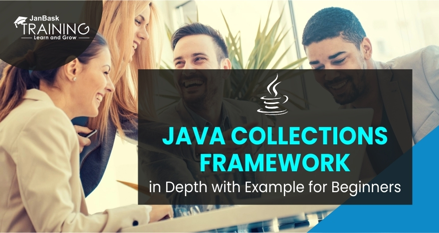 Java Collections Framework in Depth with Example for Beginners