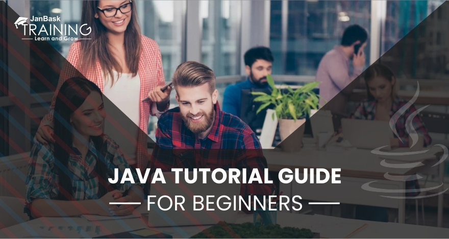 Java Tutorial Guide For Beginners