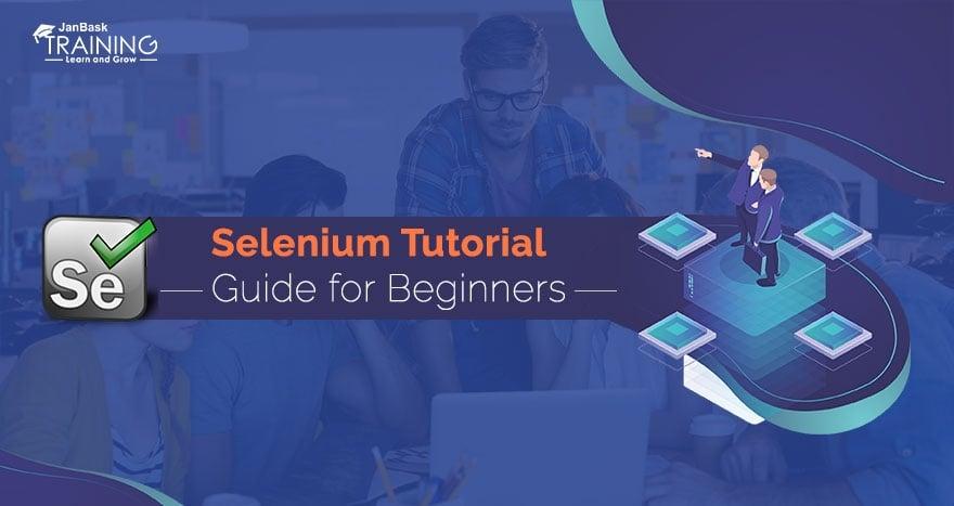 Selenium Tutorial Guide for Beginners