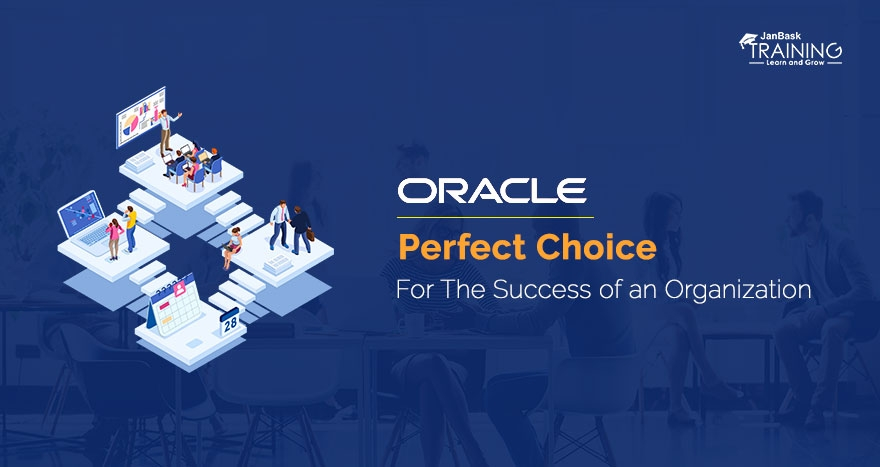 Oracle- Perfect Choice For The Success of an Organization