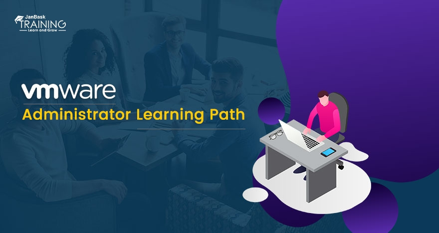 VMware Administrator Learning Path: Future Career Scope & Roadmap