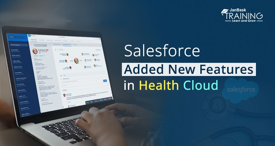 Salesforce Added New Features in Health Cloud