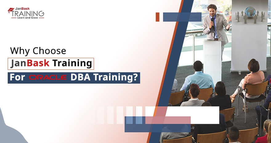 Why Choose JanBask Training For Oracle DBA Training