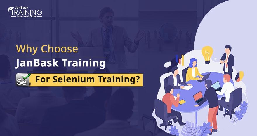 Why Choose JanBask Training For Selenium Training