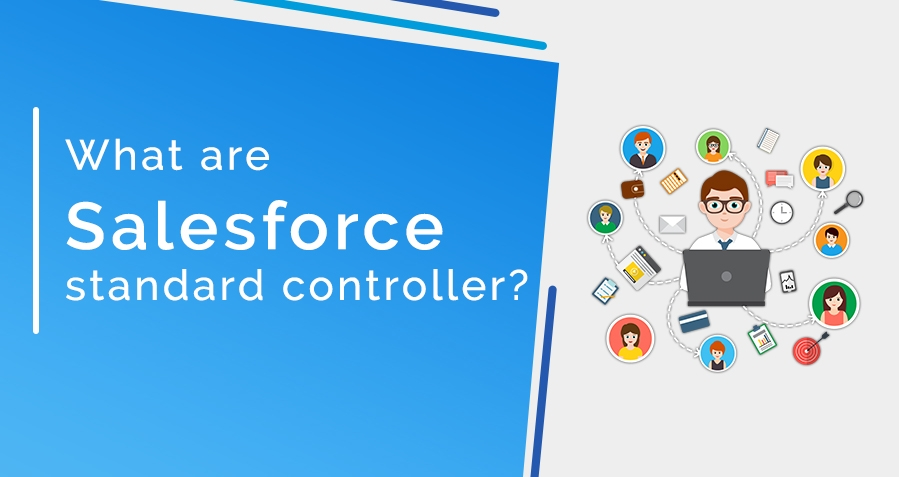 What is Standard Controller in Salesforce?