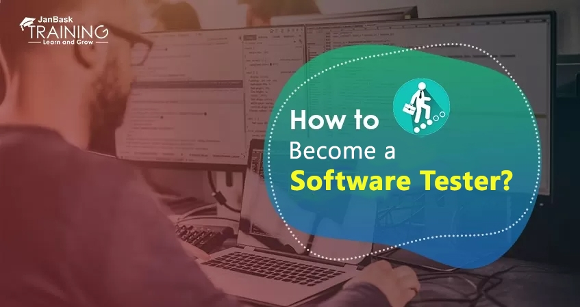 How to Become a Software Tester?