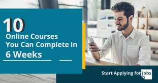 10 Online Courses You Can Complete in 6 Weeks & Start Applying for Jobs