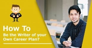 How to Be the Writer of your own Career Plan?