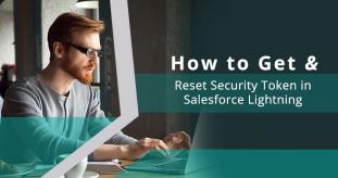How to Get & Reset Security Token in Salesforce Lightning