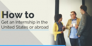 A Few Tips on How To Get An Internship in The United States Or Abroad