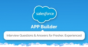 Top 12 Salesforce APP Builder Interview Questions and Answers 2018