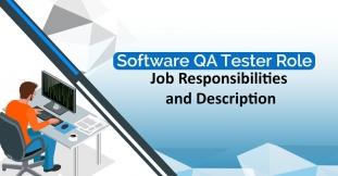 Software QA Tester Role – Job Responsibilities and Description
