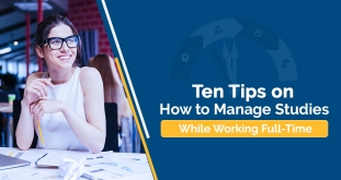 Ten Tips on How to Manage Studies While Working Full-Time