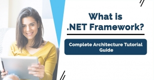 What is Microsoft .Net Framework? Complete Architecture Tutorial Guide